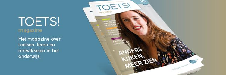 Toets! Magazine editie 10. Het magazine over toetsen, leren en ontwikkelen in het onderwijs