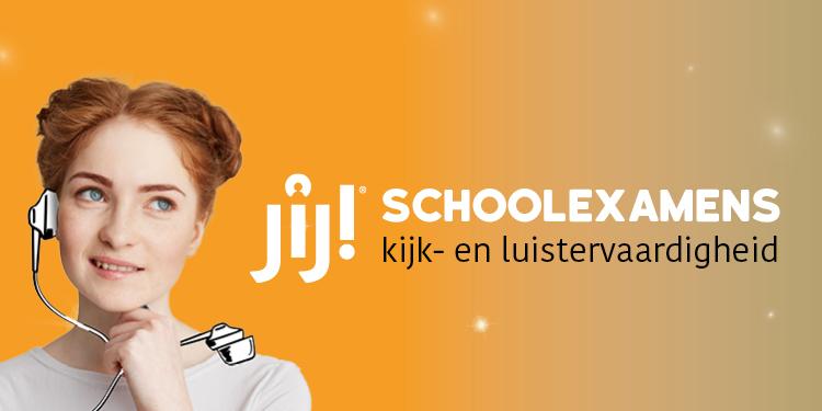JIJ! Schoolexamens kijk- en luistervaardigheid